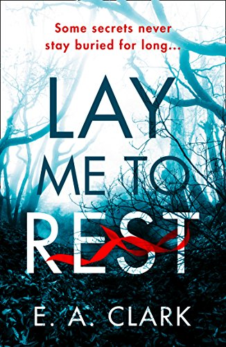 Lay Me to Rest by E. A. Clark