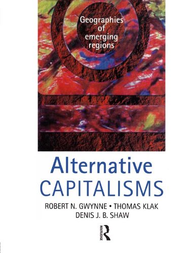 Alternative Capitalisms: Geographies of Emerging Regions (Hodder Arnold Publication) (English Edition) par  Robert Gwynne