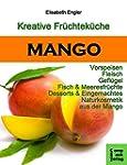 Kreative Früchteküche: MANGO: Vorspei...
