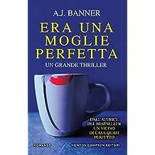 Era una moglie perfetta (Italian Edition)