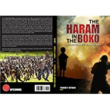 The Haram in the Boko :: The Story Of Terror And The Nigerian Army (English Edition)