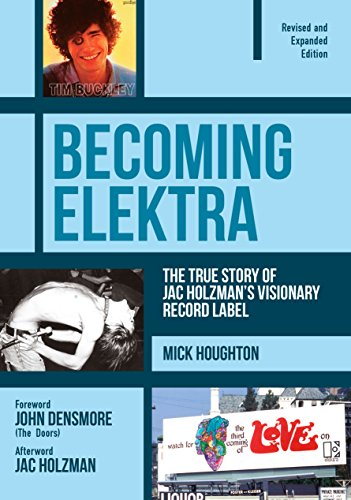 becoming-elektra-the-true-story-of-jac-holzmans-visionary-record-label-revised-and-expanded-edition-