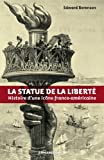La statue de la Liberté : Histoire d'une icône franco-américaine (Hors collection)