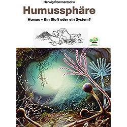 Humussphäre: Humus - Ein Stoff oder ein System