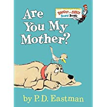 [(Are You My Mother?)] [Author: P. D. Eastman] published on (September, 1998)