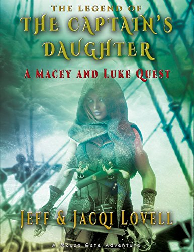 The Captains Daughter: A Macey and Luke Quest (The Legend of) (English Edition)