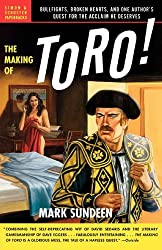 The Making of Toro: Bullfights, Broken Hearts, and One Author's Quest for the Acclaim He Deserves (English Edition)