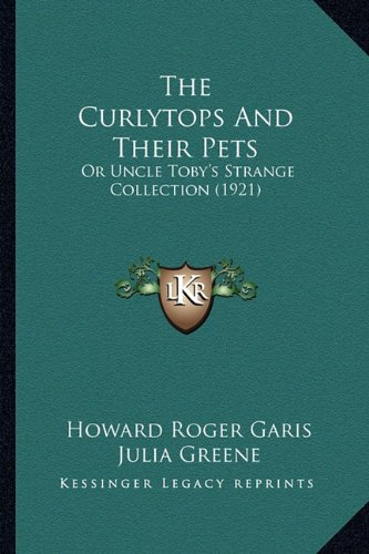 the-curlytops-and-their-pets-or-uncle-tobys-strange-collection-1921