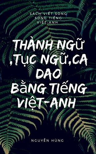 Thành ngữ,tục ngữ,ca dao bằng tiếng Việt-Anh (English Edition)