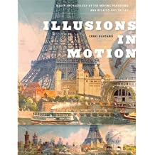 [(Illusions in Motion: Media Archaeology of the Moving Panorama and Related Spectacles)] [Author: Erkki Huhtamo] published on (April, 2013)