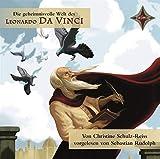 KINDER ENTDECKEN BERÜHMTE LEUTE: Die geheimnisvolle Welt des Leonardo da Vinci: gelesen von Sebastian Rudolph, 1 CD, ca. 64 Min.