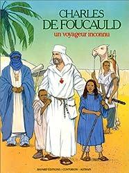 Charles de Foucauld, un voyageur inconnu