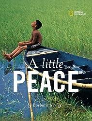 A Little Peace (Barbara Kerley Photo Inspirations)