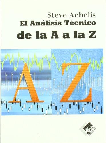 Descargar Libro Analisis Tecnico De La A A La Z, El (Economía y Negocios) de Steve Achelis