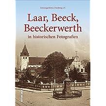 Die Duisburger Stadtteile Laar, Beeck und Beeckerwerth in 160 faszinierenden historischen Fotografien (Sutton Archivbilder)
