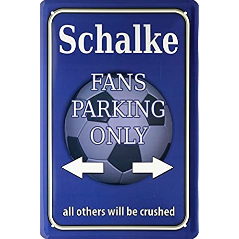 Schalke Fans Parking Only calcio 20x 30retrò lamiera 832