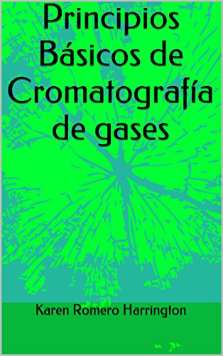 Principios Básicos de Cromatografía de gases de [Harrington, Karen Romero]
