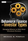 Behavioral Finance and Investor Types: Managing Behavior to Make Better Investment Decisions (Wiley Finance)