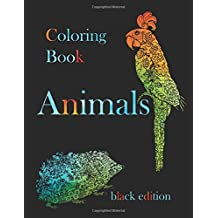 Animals Coloring Book ( black edition ): 50 designs on black paper. Stress Relief Coloring Book : Mandalas, Flowers, Animals. Coloring Book For Adult (Hilarious Coloring Book for Fun)