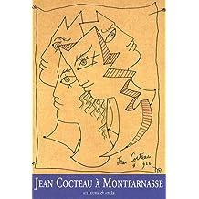 Jean Cocteau à Montparnasse : Ailleurs & après