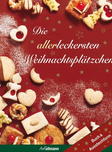 Preisvergleich Produktbild Die allerleckersten Weihnachtsplätzchen: mit PlätzchenFix