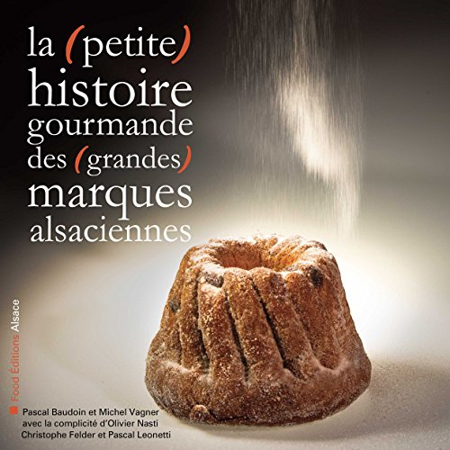 La (petite) histoire gourmande des (grandes) marques alsaciennes