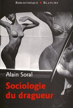 Sociologie du dragueur par [Soral, Alain]