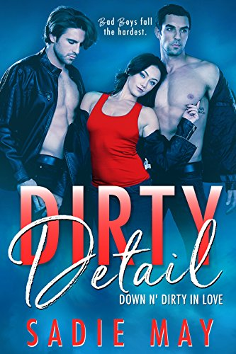 Dirty Detail: Sexy Bodyguard Romance (Down N' Dirty in Love Book 3)