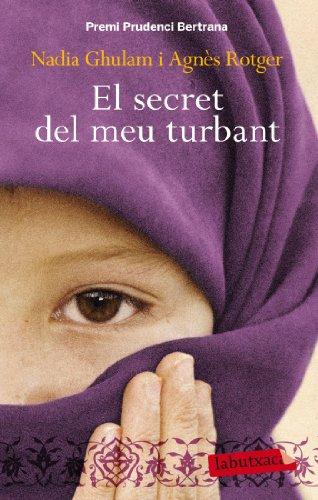 El secret del meu turbant: Premi Prudenci Bertrana 2010 (LABUTXACA) por Nadia Ghulam