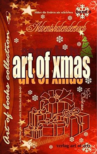 art of xmas - Adventskalenderbuch: süßer die Federn nie schrieben - Band 8 art of books collection Weihnachtsanthologie