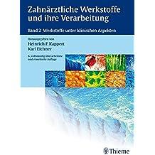 Zahnärztliche Werkstoffe und ihre Verarbeitung, Bd. 2: Werkstoffe unter klinischen Aspekten