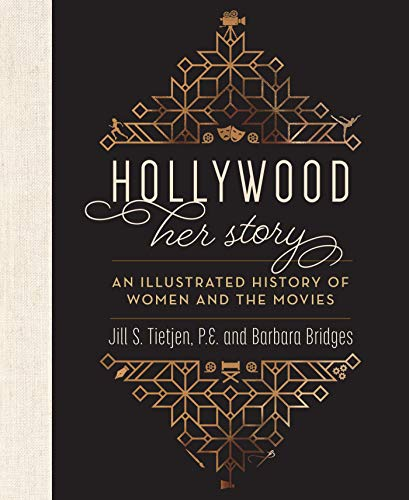 Hollywood: Her Story, An Illustrated History of Women and the Movies (English Edition)