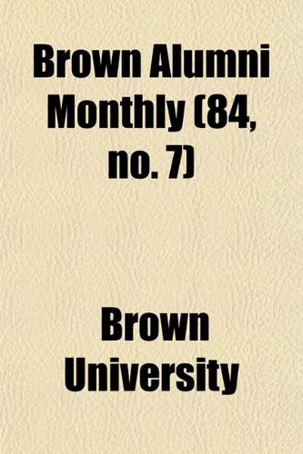 Brown Alumni Monthly (84, no. 7)