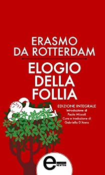 Elogio della follia (eNewton Classici) (Italian Edition)