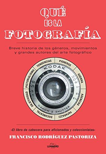 Descargar Libro ¿Qué es la fotografía? de Francisco Pastoriza