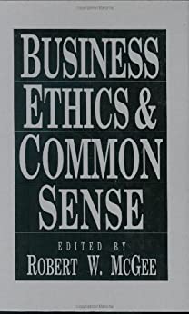 common sense ethics and dogma in the Business ethics and common sense and millions of other books are available for amazon kindle learn more enter your mobile number or email address below and we'll send you a link to download the free kindle app.