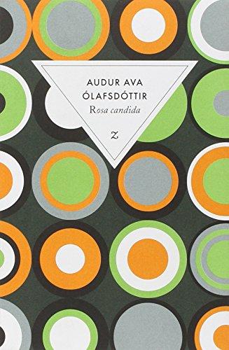 Rosa Candida par Audur Ava Olafsdottir