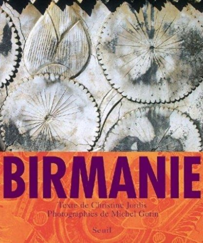 Birmanie par Christine Jordis, Michel Gotin