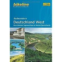 Radwandern Deutschland West: Die schönsten Tagesausflüge im Westen Deutschlands (Bikeline Radtourenbücher)
