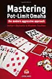 Mastering Pot-limit Omaha: The Modern Aggressive Approach (D&B Poker)