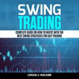 Swing Trading: Complete Guide on How to Invest with the Best Swing Strategies for Day Trading