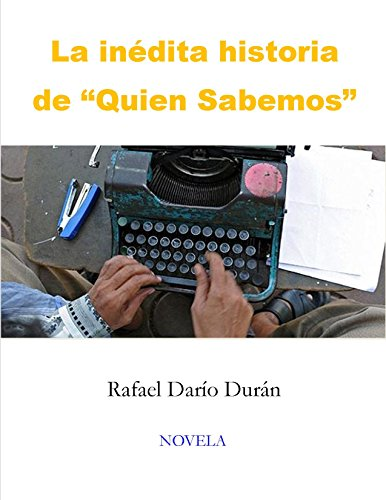 """La inédita historia de """"Quien Sabemos"""" por Rafael Darío Durán"""