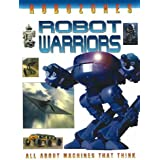 Robot Warriors: All About Machines That Think (Robozones)