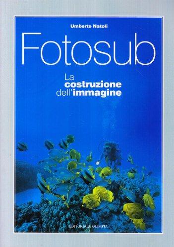 Fotosub. La costruzione dell'immagine