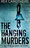 The Hanging Murders - #1 A Jim Cobb Murder Mystery
