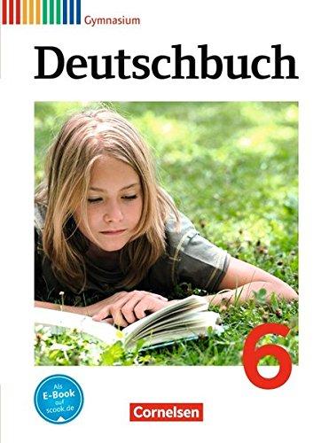 Deutschbuch Gymnasium - Allgemeine Ausgabe - Neubearbeitung: Deutschbuch 6. Schuljahr. Schülerbuch. Gymnasium Allgemeine Ausgabe