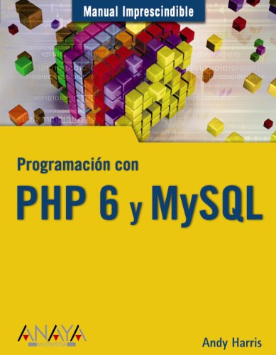 Programación con PHP 6 y MySQL (Manuales Imprescindibles)