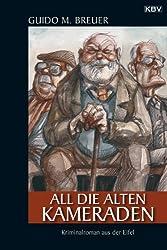 All die alten Kameraden: Kriminalroman aus der Eifel (Opa Bertold 1)