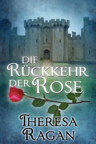 Buchseite und Rezensionen zu 'Die Rückkehr der Rose' von Theresa Ragan