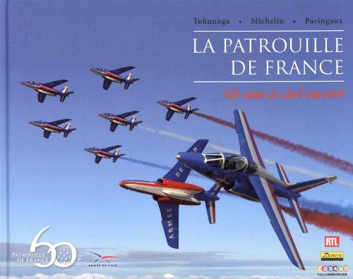 La patrouille de France : 60 ans  ciel ouvert